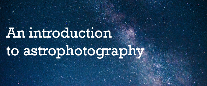 An introduction to astrophotography